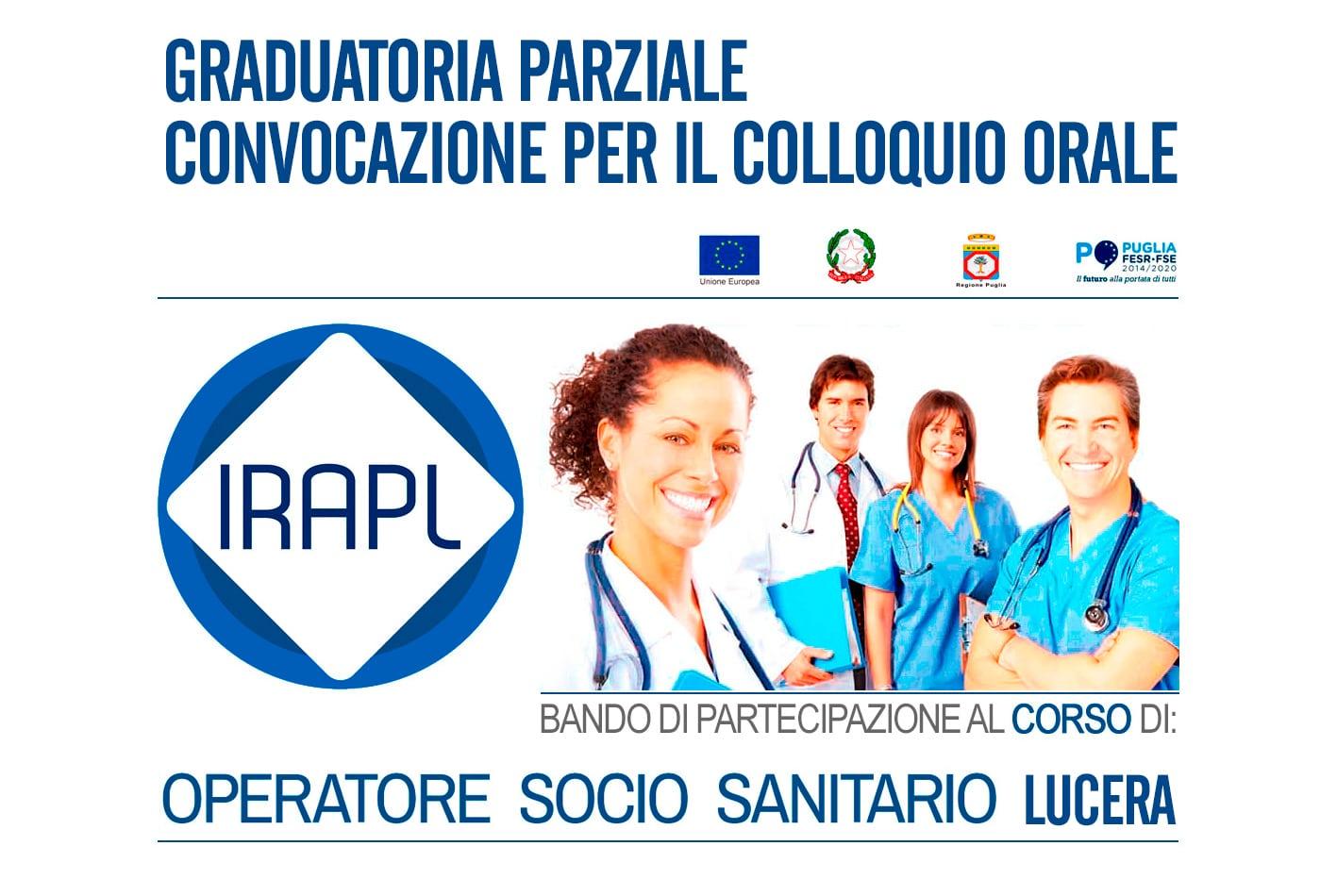 Graduatoria Parziale e Convocazione per il Colloquio Orale - Corso Operatore Socio Sanitario OSS  IRAPL sede di Lucera
